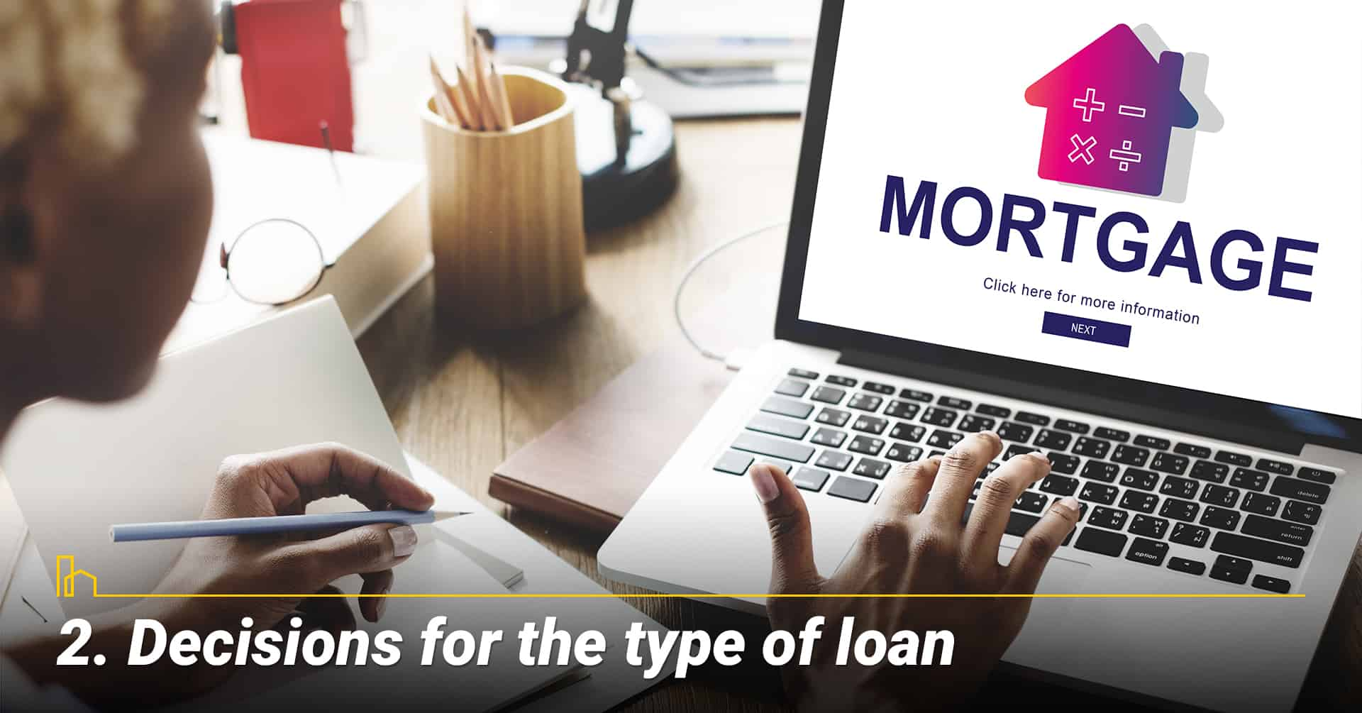 Decisions for the type of loan